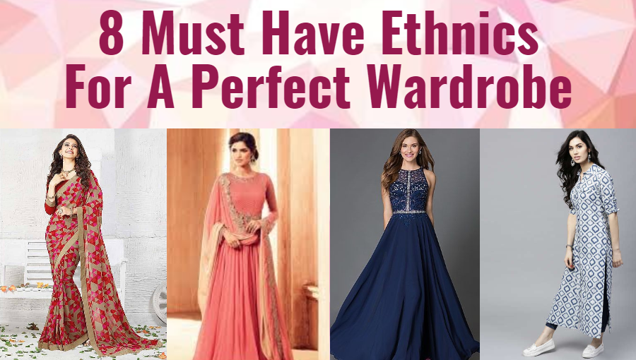 7a320960ad 8 Must Have Ethnics for a Perfect Wardrobe – Lifestyle Unity